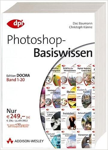 Photoshop-Basiswissen: Band 1-20: Edition DOCMA DPI Grafik: Amazon ...