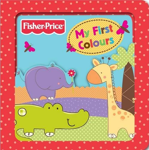 Download Fisher-Price My First Colours (3D Board Books) ebook