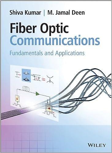 Fiber Optic Communications Fundamentals And Applications Kumar Shiva Deen M Jamal 9780470518670 Amazon Com Books