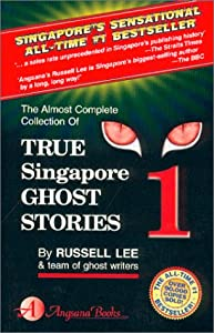 True Singapore Ghost Stories : Book 1