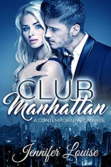 Club Manhattan: A Contemporary Romance by [Louise, Jennifer]