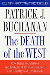 The Death of the West: How Dying Populations and Immigrant Invasions Imperil Our Country and Civilization Kindle Edition