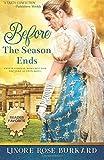 Before the Season Ends: A Regency Romance (The Regency Trilogy) (Volume 1)