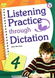 Listening Practice through Dictation 4, w/Transcripts, Answer Key, and Audio CD (intermediate-level series that present basic listening transcription activities)