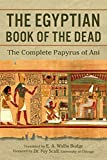 The Egyptian Book of the Dead: The Complete Papyrus