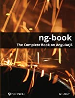 ng-book – The Complete Book on AngularJS Front Cover