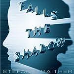 Falls the Shadow   Stefanie Gaither
