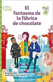 El Fantasma de la Fábrica de Chocolate: Amazon.es: David O