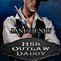 Her Outlaw Daddy Audiobook by Jane Henry Narrated by Ken Solin