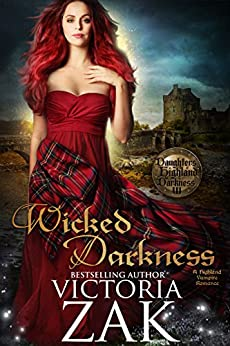 Wicked Darkness (Daughters of Highland Darkness Trilogy Book 3) by [Zak, Victoria]
