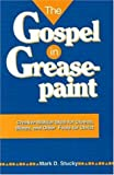 The Gospel in Greasepaint, Mark D. Stucky, 0941599302
