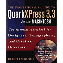 The Professional's Guide to QuarkXPress? 3.3 for the Macintosh: The Essential Sourcebook for Designers, Typographers, and Creative Directors (Book A)