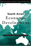 South Asian Economic Development : Transformation, Opportunities and Challenges, Hossain, Moazzem and Islam, Iyanatul, 0415122880