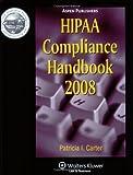 HIPAA Compliance 2008, Carter, Gary W., 0735566372