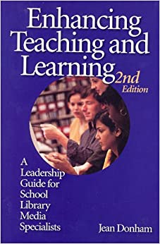 Book Enhancing Teaching And Learning: A Leadership Guide For School Library Media Specialists