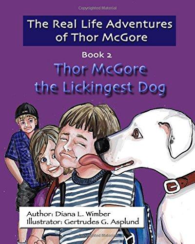 The Real Life Adventures of Thor McGore: Thor McGore the Lickingest Dog PDF