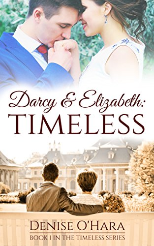 Darcy and Elizabeth: Timeless: A Pride and Prejudice Variation ()