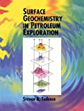 Surface Geochemistry in Petroleum Exploration, Tedesco, S. A., 1461361427