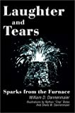 Laughter and Tears:Sparks from the Furnace, William D. Dannenmaier, 0595654487
