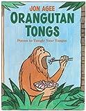 Orangutan Tongs: Poems to Tangle Your Tongue
