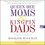 Queen Bee Moms and Kingpin Dads  | Elizabeth Rapoport,Rosalind Wiseman
