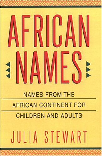 : African Names: Names from the African Continent for Children and Adults