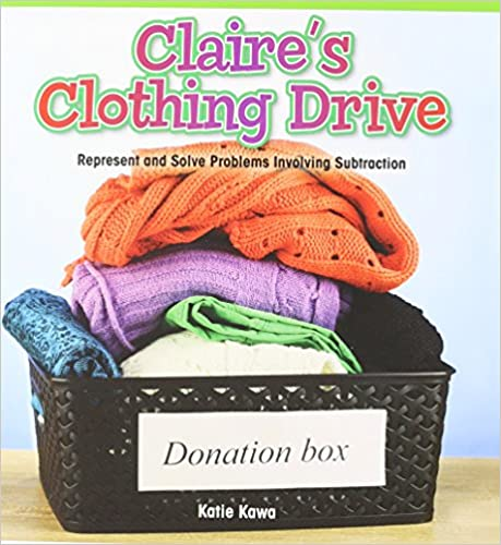 Book Claire's Clothing Drive: Represent and Solve Problems Involving Subtraction (Rosen Math Readers)
