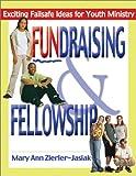 Fundraising and Fellowship, Mary Ann Zierler-Jasiak, 0877939594