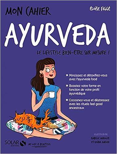 Mon cahier Ayurveda - Eloïse FIGGE (2018) sur Bookys