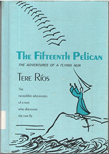 The Fifteenth Pelican (1966) (Book) written by Tere Rios