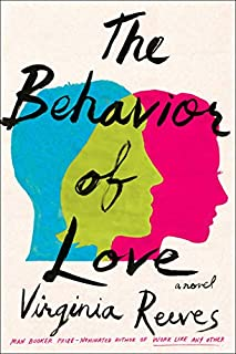 Book Cover: The Behavior of Love: A Novel