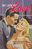 img - for The Look of Love: The Art of the Romance Novel book / textbook / text book