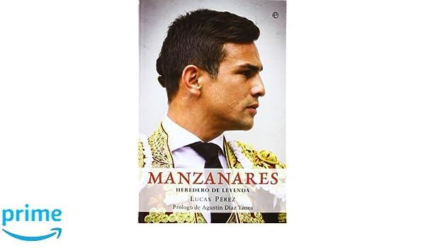 Manzanares - heredero de la leyenda Biografias Y Memorias: Amazon.es: Lucas Perez: Libros