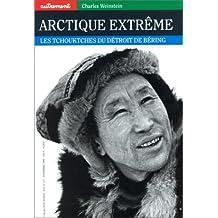 ARCTIQUE EXTRÊME : LES TCHOUKTCHES DU DÉTROIT DE BÉRING