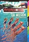 Animorphs, Tome 27 : La Mission par Applegate