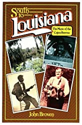 South to Louisiana: The Music of the Cajun Bayous