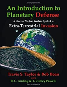 An Introduction to Planetary Defense: A Study of Modern Warfare Applied to Extra-Terrestrial Invasion