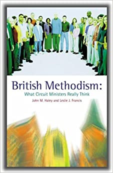 British Methodism: What Circuit Ministers Really Think