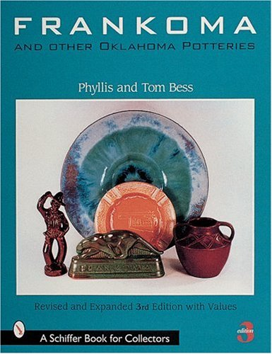 Frankoma and Other Oklahoma Potteries (A Schiffer Book for Collectors)