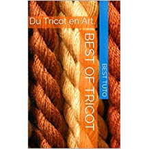 Best Of Tricot: Du Tricot en Art. (French Edition)