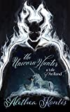 The Unicorn Hunter: A Tale of Arilland (Fairy Tales of Arilland Book 2)