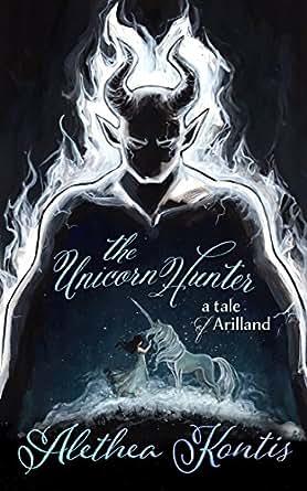 Amazon The Unicorn Hunter A Tale Of Arilland Fairy Tales Of