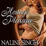 Hostage to Pleasure: Psy-Changeling Series, Book 5 | Nalini Singh
