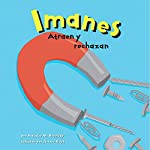 Imanes: Atraen y rechazan (Magnets: Pulling Together, Pushing Apart) | Natalie M. Rosinsky