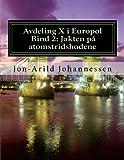Avdeling X i Europol Bind 2: Jakten på atomstridshodene: Jakten på atomstridshodene (Volume 2) (Norwegian Edition)