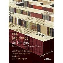 Nos Labirintos de Borges  –  Contos inspirados em Jorge Luís Borges