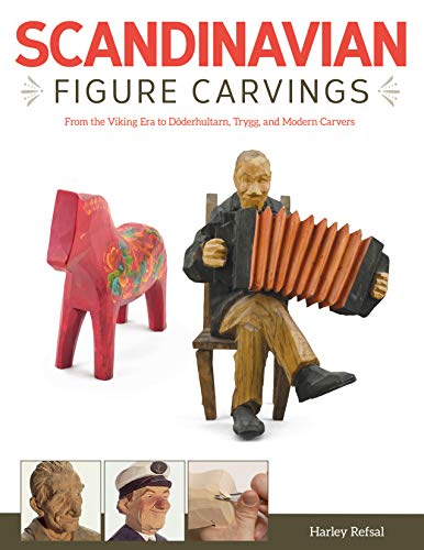 Scandinavian Figure Carving: From the Viking Era to Doderhultarn, Trygg and Modern Carvers