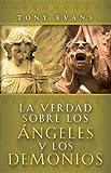 La Verdad Sobre Los Angeles y Demonios, Tony Evans, 0789914662