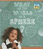 What in the World Is a Sphere?, Anders Hanson, 1599288915