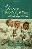 Your Baby's First Year Week by Week, Glade B. Curtis and Judith Schuler, 1555612326